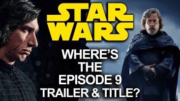 699 366x205 - Star Wars Fan Theory; Episode 9 Title & Movie Trailer Delay