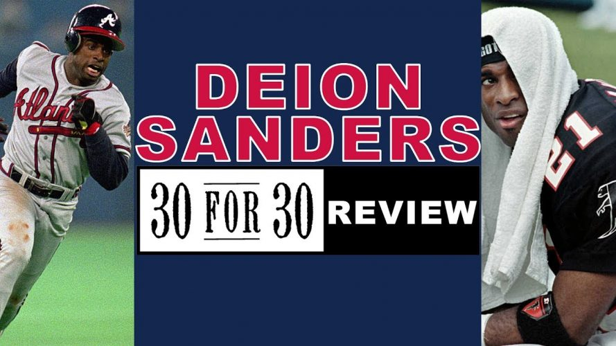 deion sanders espn 30 for 30 rev 1 889x500 - Deion Sanders ESPN 30 For 30 Review; Double Play Highlights