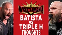 batista vs triple h wrestlemania 249x140 - Batista Vs Triple H Wrestlemania 35 No Holds Barred Match