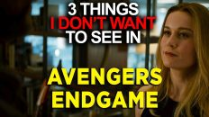 avengers endgame 3 things i dont 232x130 - Avengers Endgame: 3 Things I Dont Want In New Marvel Movie