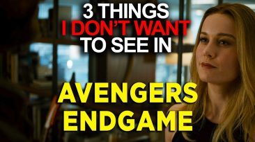 avengers endgame 3 things i dont 366x205 - Avengers Endgame: 3 Things I Dont Want In New Marvel Movie