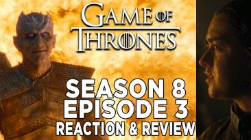 game of thrones reaction season 366x205 - Game Of Thrones Reaction: Season 8 Episode 3 Review