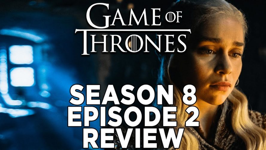 game of thrones season 8 episode 1 889x500 - Game Of Thrones Season 8 Episode 2 Review