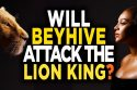 will beyhive attack box office a 125x83 - Will Beyhive Attack Box Office After The Lion King Reaction?