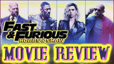 hobbs shaw movie review 366x205 - Hobbs & Shaw Movie Review
