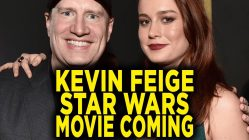 kevin feige making new star wars 249x140 - Kevin Feige Making New Star Wars Movie: With Brie Larson?